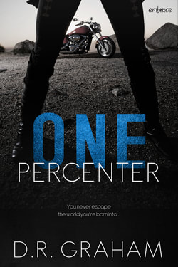 One Percenter by D.R. Graham New Adult Contemporary Biker Romance