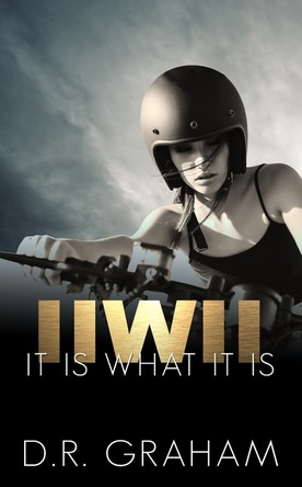 It is what it is by D.R. Graham (Noir et Bleu MC series)New Adult Contemporary Biker Romance