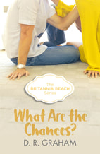 WHAT ARE THE CHANCES? BRITANNIA BEACH #2 Young Adult, Adventure, Romance, book, Dawson's Creek, meets, Gilmore Girls, and, Katie McGarry, Harper Collins