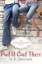PUT IT OUT THERE BRITANNIA BEACH #1 Young Adult Adventure Romance, Dawson's Creek, meets, Gilmore Girls, and, Katie McGarry, Harper Collins